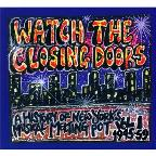 Watch the Closing Doors - A History of New York's Musical Melting Pot, Vol. 1: 1945 - 59