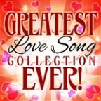Greatest Love Song Collection Ever!