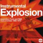 Instrumental Explosion: Incendiary Funk and R&B 1966-73