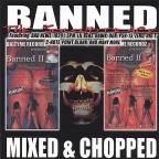 Banned: Mixed and Chopped