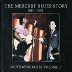 Mercury Blues Story: Southwest Blues, Vol. 1