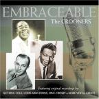 Embraceable: The Crooners