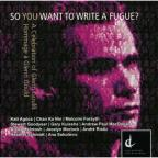So You Want to Write a Fugue: A Celebration of Glenn Gould