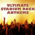 Ultimate Stadium Rock Anthems