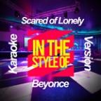 Scared Of Lonely (In The Style Of Beyonce) [karaoke Version] - Single