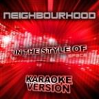 Neighbourhood (In The Style Of Space) [karaoke Version] - Single