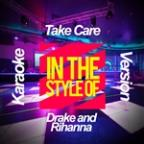 Take Care (In The Style Of Drake And Rihanna) [karaoke Version] - Single