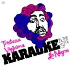 Tristeza Viejisima (In The Style Of Los Negros) [karaoke Version] - Single