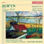 William Alwyn: Symphony No. 3; Violin Concerto