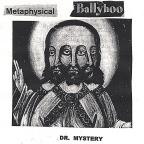 Metaphysical Ballyhoo