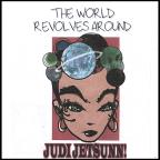 World Revolves Around Judi Jetsunn