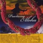 Practicing Aloha: The Songs of Cindy Paulos
