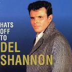 Hats Off to Del Shannon