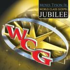 Moses Tyson, Jr. World Class Gospel Jubilee