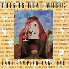This Is Real Music: 1994 Sampler Take One