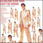 50,000,000 Elvis Fans Can't Be Wrong: Vol. 2