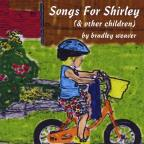 Songs for Shirley (& Other Children)