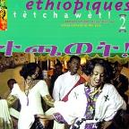 Ethiopiques, Vol. 2: Tetchawet - Urban Azmaris of 90's