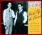 George & Ira Gershwin: Strike Up the Band