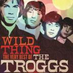 Wild Thing: The Very Best of the Troggs