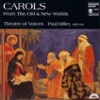 Carols From The Old & New Worlds/ Hillier, Theatre Of Voices