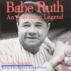 Babe Ruth An American Legend