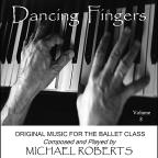 Dancing Fingers: Original Music for the Ballet Class, Vol. 8