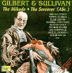 Gilbert & Sullivan: The Mikado, The Sorcerer / D'Oyly Carte
