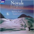 Viteslav Novák: Piano Quintet; Songs Of A Winter Night; 13 Slovak Songs
