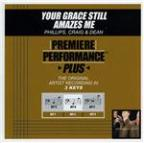 Your Grace Still Amazes Me (Performance Tracks) - EP