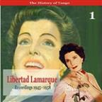 History of Tango / Libertad Lamarque, Volume 1 / Recordings 1945 - 1958