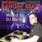 Bangin' Beats &quot;Then &amp; Now&quot; Volume 3 - Mixed By DJ Briski