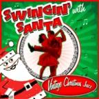 Swingin' With Santa! Vintage Christmas Jazz