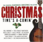 Essential Bluegrass Christmas Collection: Christmas Time's A Comin'