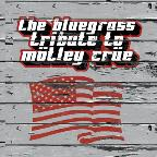 Bluegrass Tribute To Motley Crue