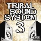 Kult Records Presents: Tribal Sound System Vol. 3