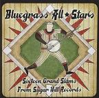 Bluegrass All Stars: Sixteen Grand Slams from Sugar Hill
