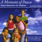 Moment of Peace: Stress Reduction For Children