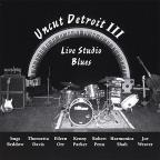 Uncut Detroit, Vol. III: Live Studio Blues