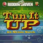 Riddim Driven: Turn It Up - Ah Nadda Notch, Vol. 2