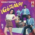 Gozalo!: Bugalu Tropical, Vol. 3