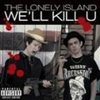 We'll Kill U (Explicit Version)
