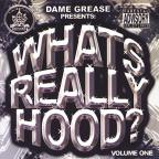 Dame Grease Vol. 1 - What's Really Hood