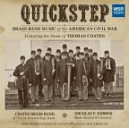 Quickstep: Brass Band Music of the American Civil War