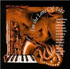 BET On Jazz Presents: For The Love Of Jazz