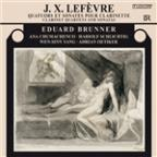 J.X. Lefevre: Clarinet Quartets and Sonatas