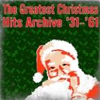 Greatest Christmas Hits Archive '31-'61