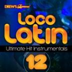 Loco Latin Ultimate Hit Instrumentals, Vol. 12