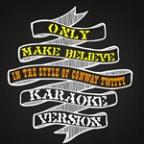 Only Make Believe (In The Style Of Conway Twitty) [karaoke Version] - Single