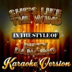 She's Like The Wind (In The Style Of Dirty Dancing) [karaoke Version] - Single